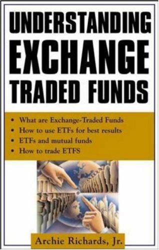 Understanding Exchange-Traded Funds by Jr., Archie Richards