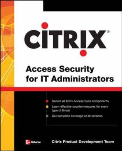 Citrix® Access Suite Security for IT Administrators by Citrix Engineering Team