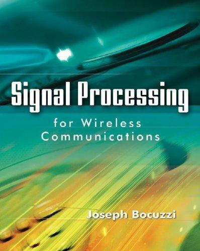 Signal Processing for Wireless Communications by Joseph Bocuzzi