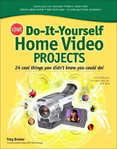CNET Do-It-Yourself Home Video Projects (Cnet Do-It-Yourself) by Troy Dreier