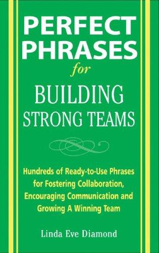 Perfect Phrases for Building Strong Teams by Linda Diamond