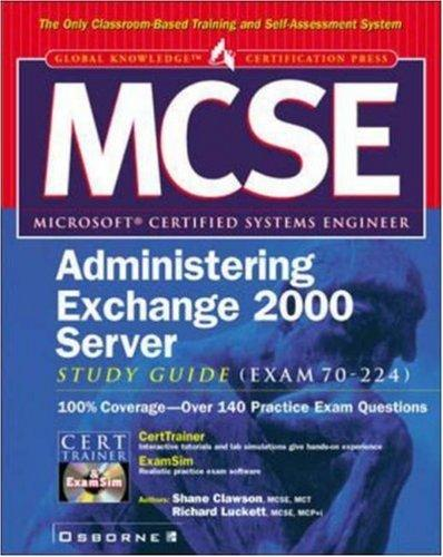 MCSE administering Exchange 2000 server study guide (exam 70-224) by Shane Clawson