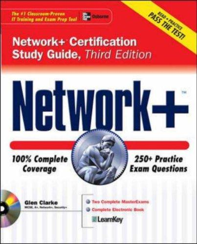 Network + Certification Study Guide, Third Edition (Certification Study Guides) by Glen E. Clarke