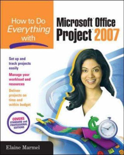 How to Do Everything with Microsoft Office Project 2007 (How to Do Everything) by Elaine Marmel