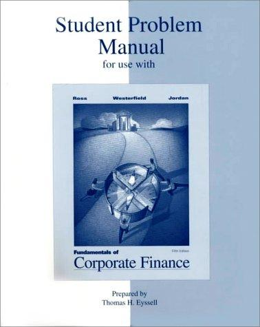 Fundamentals to Corporate Finance by Stephen A Ross