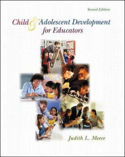 Child and Adolescent Development for Educators with Free Making the Grade CD-ROM by Judith Meece