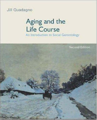 Aging and the Life Course with PowerWeb by Jill Quadagno