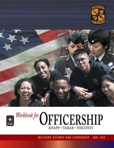 MSL 402 Officership Workbook by ROTC Cadet Command