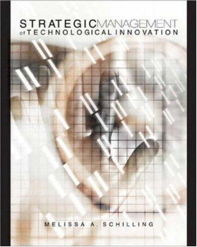 Strategic Management of Technological Innovation by Melissa Schilling