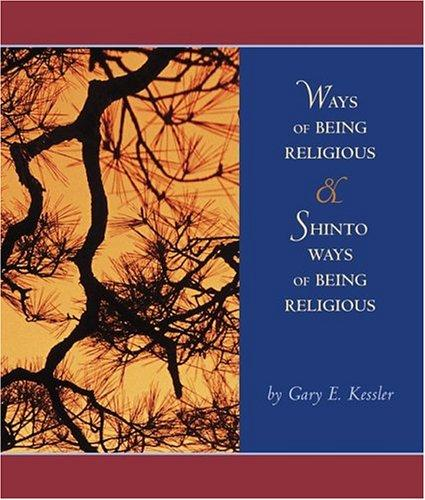 Ways of Being Religious with Shinto Ways of Being Religious and PowerWeb by Gary E. Kessler