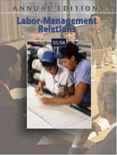 Annual Editions: Labor-Management Relations 05/06 (Annual Editions: Labor-Management Relations) by John Overby