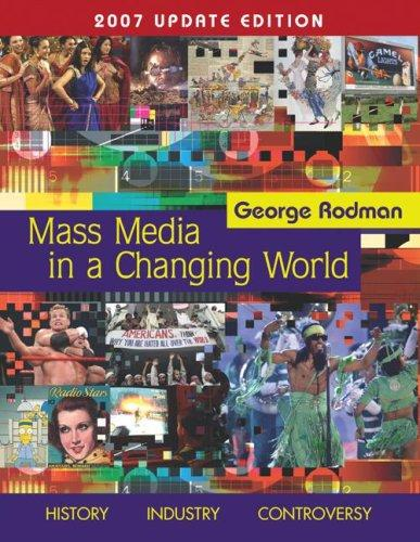 Mass Media In A Changing World, 2007 Update by George Rodman