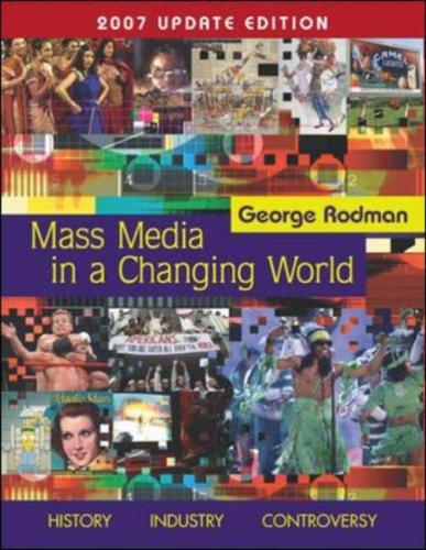 Mass Media in A Changing World with PowerWeb 2007 Updated by George Rodman