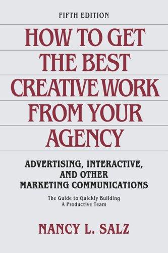 How to Get the Best Creative Work from Your Agency by Nancy  Salz
