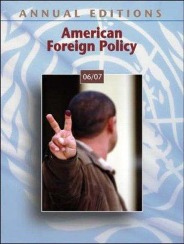 Annual Editions: American Foreign Policy 06/07 (Annual Editions : American Foreign Policy) by Glenn P. Hastedt