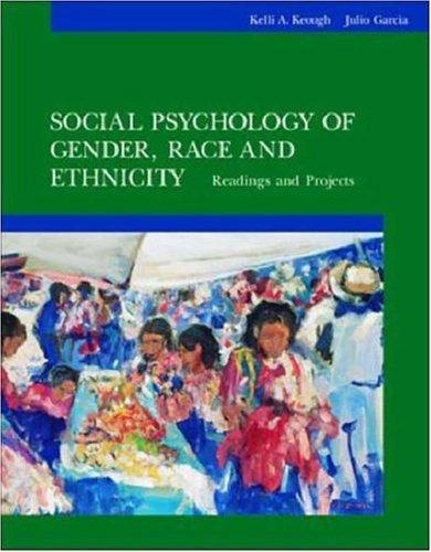 Social psychology of gender, race, and ethnicity by Kelli A. Keough