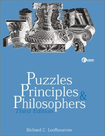Puzzles,Principles  &  Philosophers by Richard C. Loofbourrow