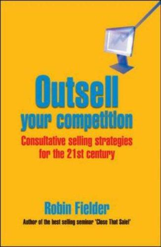 Outsell Your Competition (Mike Meyers Certification) by Robin Fielder