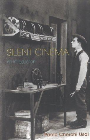 Silent cinema by Paolo Cherchi Usai
