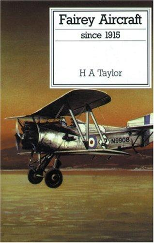 Fairey Aircraft Since 1915 (Putnam's British Aircraft) by H. A. Haylor