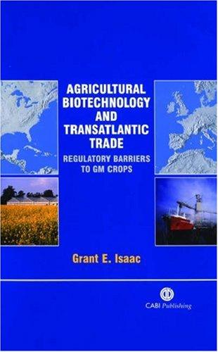 Agricultural Biotechnology and Transatlantic Trade by Grant E. Isaac