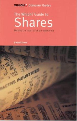 """Which?"" Guide to Shares (""Which?"" Consumer Guides) by Jonquil Lowe"
