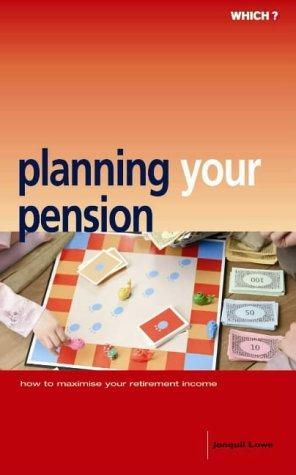 "Planning Your Pension (""Which?"" Consumer Guides) by Jonquil Lowe"