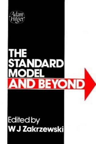 The standard model and beyond by British Universities' Summer School in Theoretical Elementary Particle Physics (16th 1986 Durham, England)