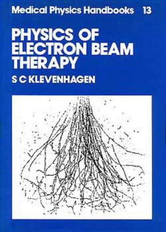 Physics of electron beam therapy by S. C. Klevenhagen