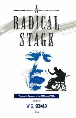 The Radical Stage by W. G. Sebald