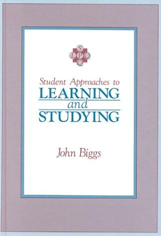 Student approaches to learning and studying by John B. Biggs