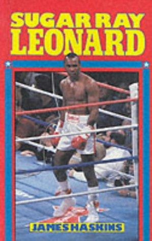 Sugar Ray Leonard by Jim Haskins