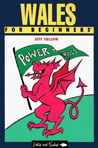 Wales for Beginners (For Beginners) by Jeff Fallow