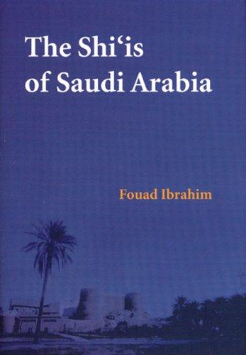 The Shi'is of Saudi Arabia by Fouad N. Ibrahim
