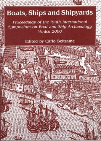 Boats, ships, and shipyards by International Symposium on Boat and Ship Archaeology (9th 2000 Venice, Italy)