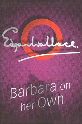 Barbara on Her Own by Edgar Wallace