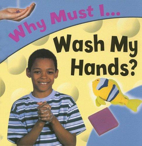 Why Must I... Wash My Hands? (Why Must I) by Jackie Gaff