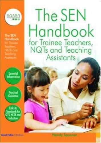 The SEN Handbook for Trainee Teachers, NQTs and Teaching Assistants (David Fulton / Nasen Publication) by Wendy Spooner