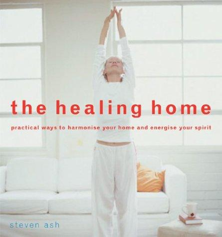 The healing home by Steven Ash