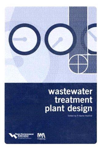 Wastewater Treatment Plant Design by P. A. Vesilind