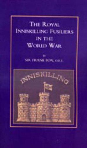 Royal Inniskilling Fusiliers in the World War (1914-1918) by Frank Fox
