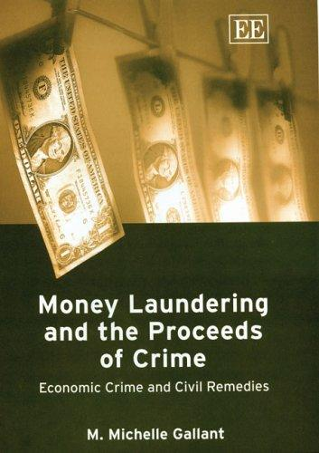 Money Laundering And The Proceeds Of Crime by Mary Michelle Gallant
