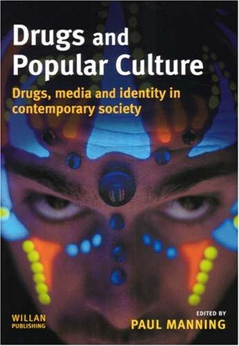 Drugs And Popular Culture by Paul Manning, Manning, Paul