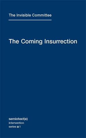 The Coming Insurrection by Comite Invisible