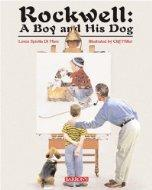Rockwell: A Boy and His Dog by Loren Spiotta DiMare, Cliff Miller
