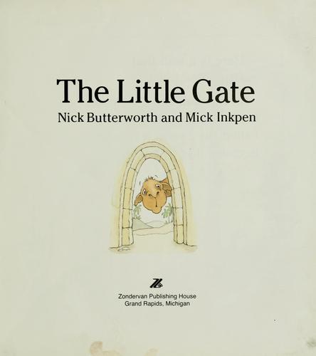 Little Gate by Nick Butterworth, Mick Inkpen