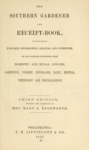 The southern gardner and receit-book by Mary L. Edgeworth