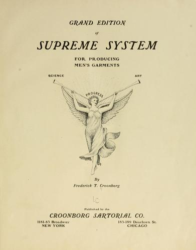 Grand edition of Supreme system for producing men's garments by Frederick Timothy Croonborg