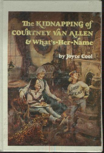 The kidnapping of Courtney Van Allen & what's her name by Joyce Cool