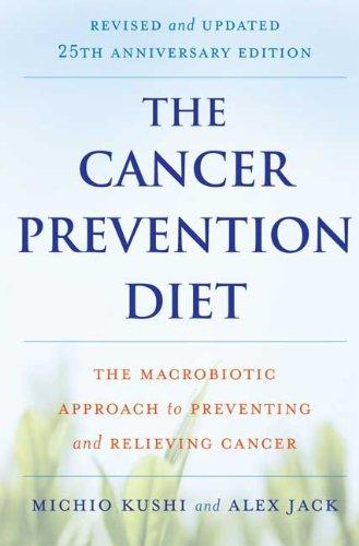 The cancer prevention diet by Michio Kushi